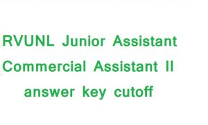 RVUNL Junior Assistant Commercial Assistant II answer key cutoff
